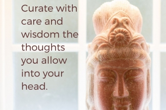 Curate-the-thoughts-you-allow-into-your-head