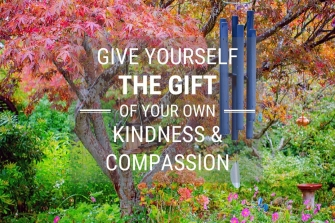 Give-yourself-the-gift-of-your-own-kindness-and-compassion
