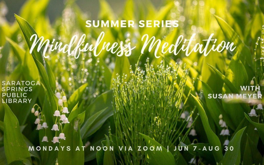 Mindfulness Meditation Summer Series (Online – Zoom)